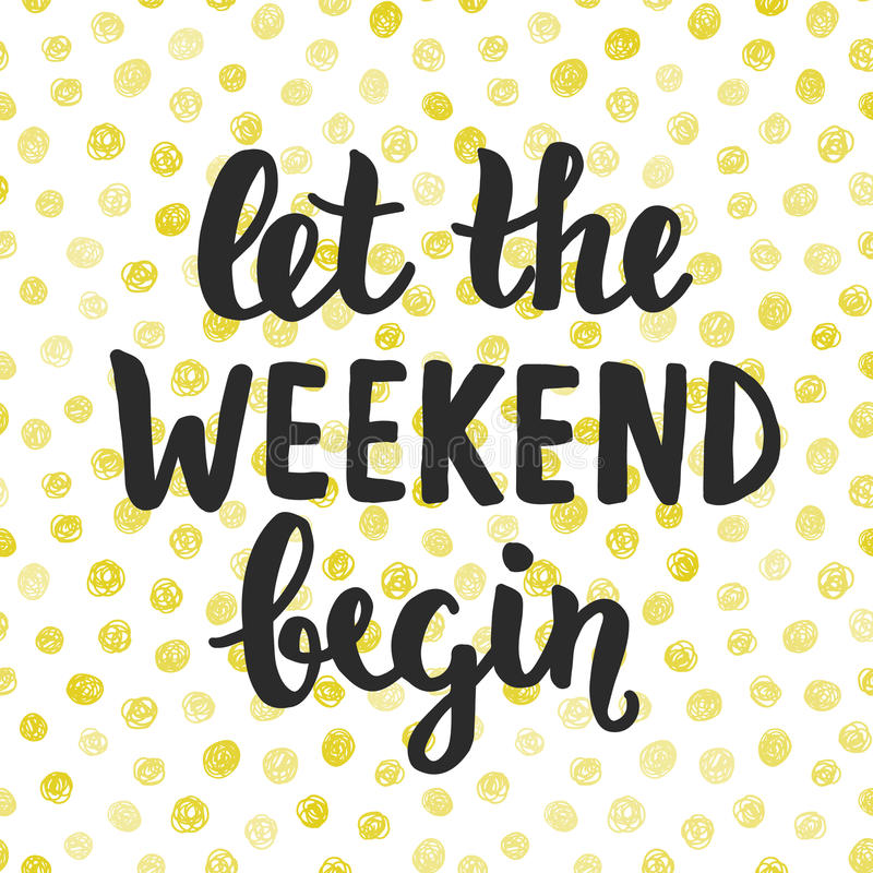 Deje el fin de semana comenzar Letras escritas mano del cepillo stock de ilustración