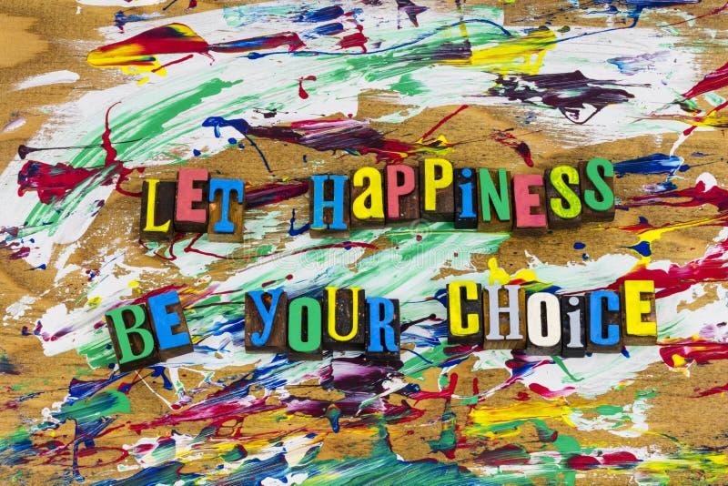 Deje la felicidad ser su opción feliz fotografía de archivo