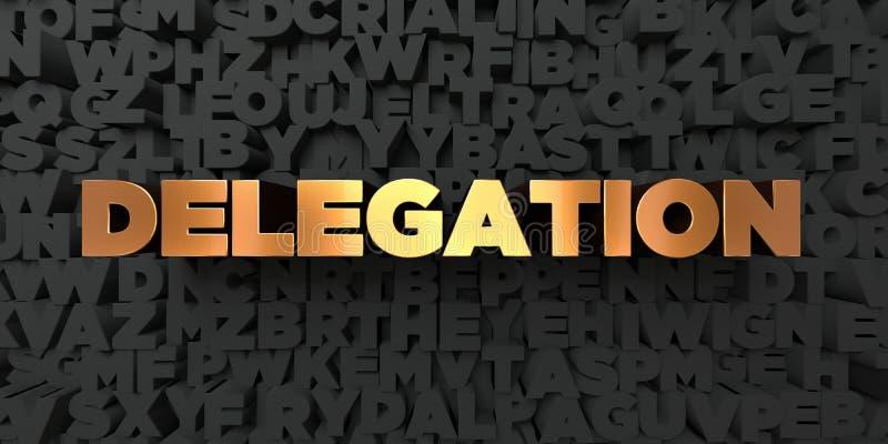 Delegacja - Złocisty tekst na czarnym tle - 3D odpłacający się królewskość bezpłatny akcyjny obrazek ilustracji