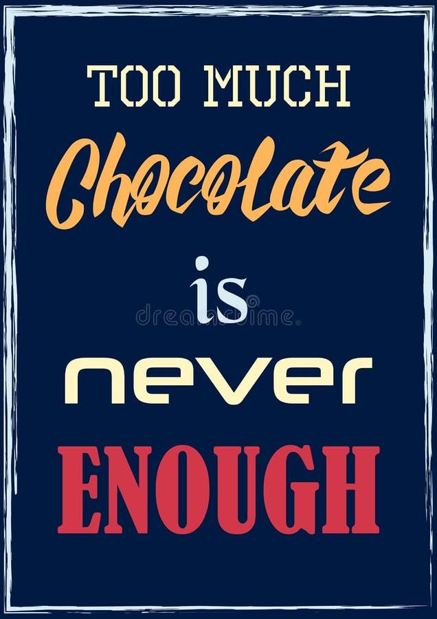 Demasiado chocolate nunca es bastante ejemplo del vector de la frase de la cita stock de ilustración