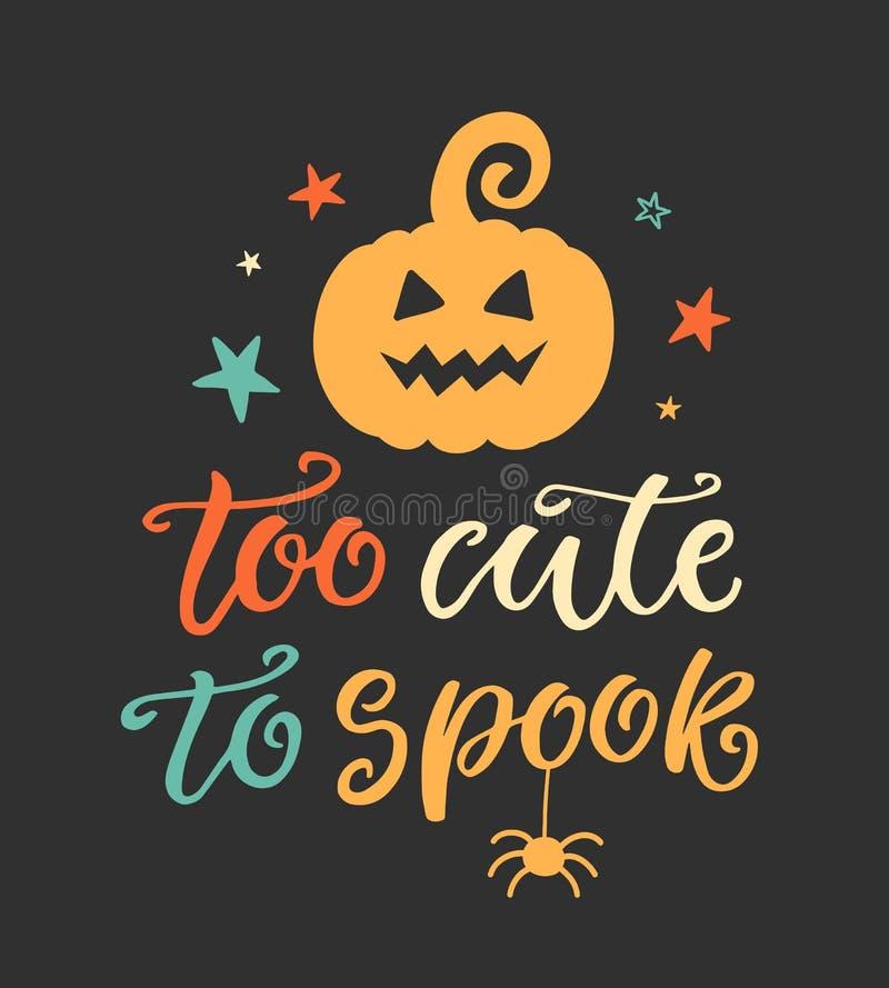 Demasiado lindo al espectro Cartel del partido de Halloween con la calabaza manuscrita de las letras y del garabato de la tinta ilustración del vector