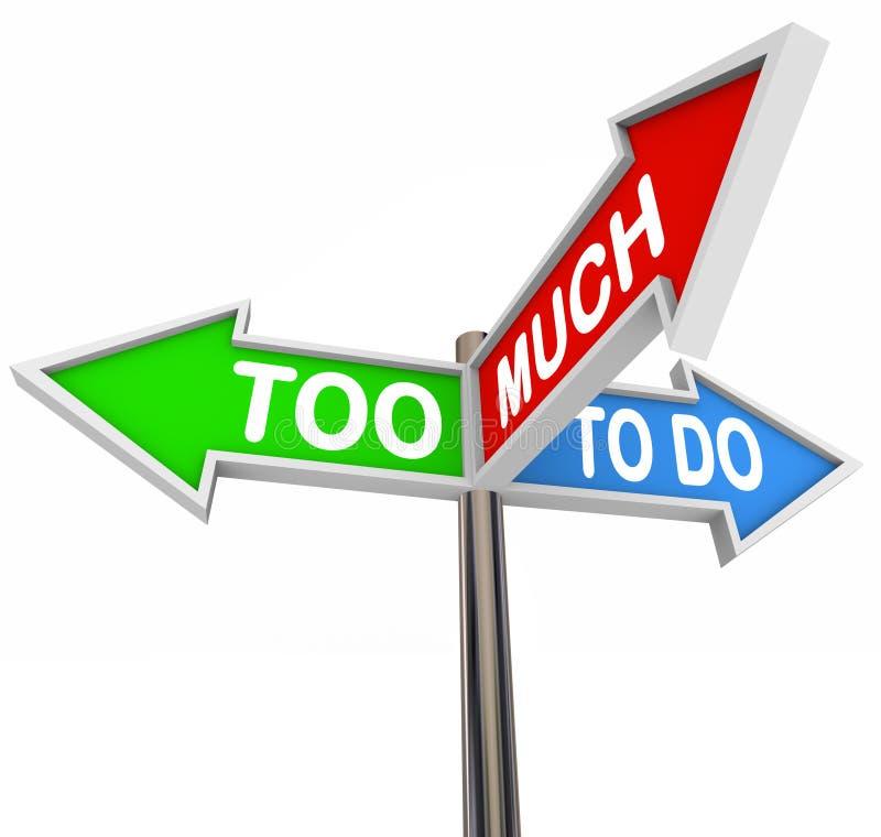 Demasiado para hacer tres señales de tráfico de la flecha que señalan muchos trabajos de las tareas stock de ilustración