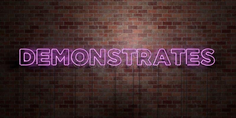 DEMONSTRUJE - fluorescencyjny Neonowej tubki znak na brickwork - Frontowego widok - 3D odpłacający się królewskość bezpłatny akcy royalty ilustracja