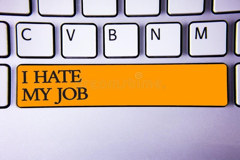 Demostración de la nota de la escritura odio mi trabajo Foto del negocio que muestra odiando su posición que tiene aversión su ma fotos de archivo
