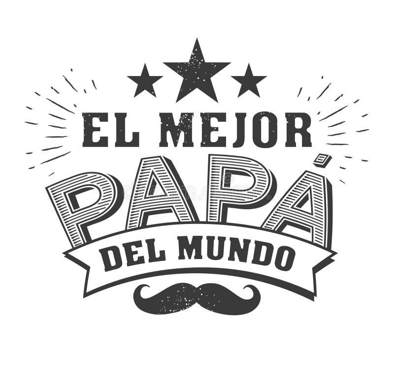 Den bästa farsan i världen - den bästa farsan för värld s - spanskt språk Lycklig faderdag - Feliz diameter del Fältpräst - citat stock illustrationer