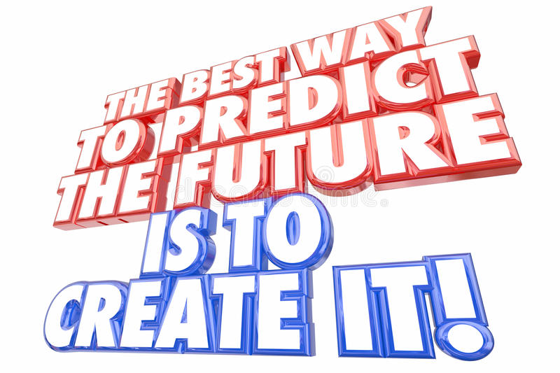Den bästa vägen förutsäger att framtid skapar den uttrycker vektor illustrationer