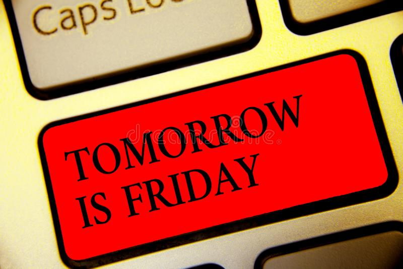 Den begreppsmässiga handhandstilvisningen är i morgon fredag Vilar ta för ferie för helg för affärsfototext lyckligt nytt veckasy arkivbild