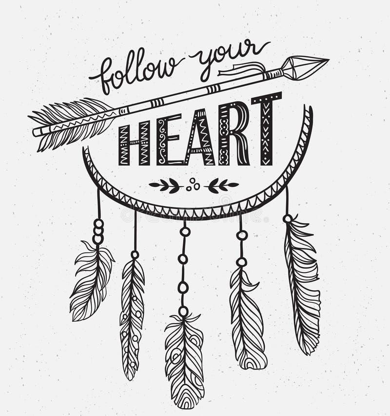 Den Boho mallen med inspirerande citationsteckenbokstäver - följ din hjärta Etnisk tryckdesign för vektor med dreamcatcher royaltyfri illustrationer