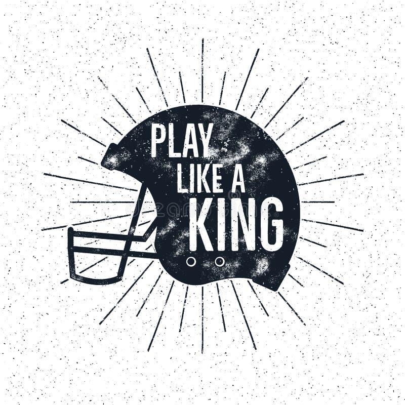 Den retro hjälmetiketten för amerikansk fotboll med inspirerande citationsteckentext - spela som en konung Tappningtypografidesig vektor illustrationer