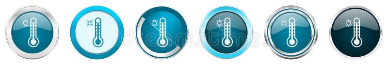 Den varma temperaturen försilvrar metalliska kromgränssymboler i 6 alternativ, ställde in av blåa runda knappar för rengöringsduk vektor illustrationer