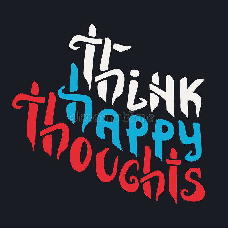 Denk Gelukkige Gedachten Optimistisch inspireren vector illustratie