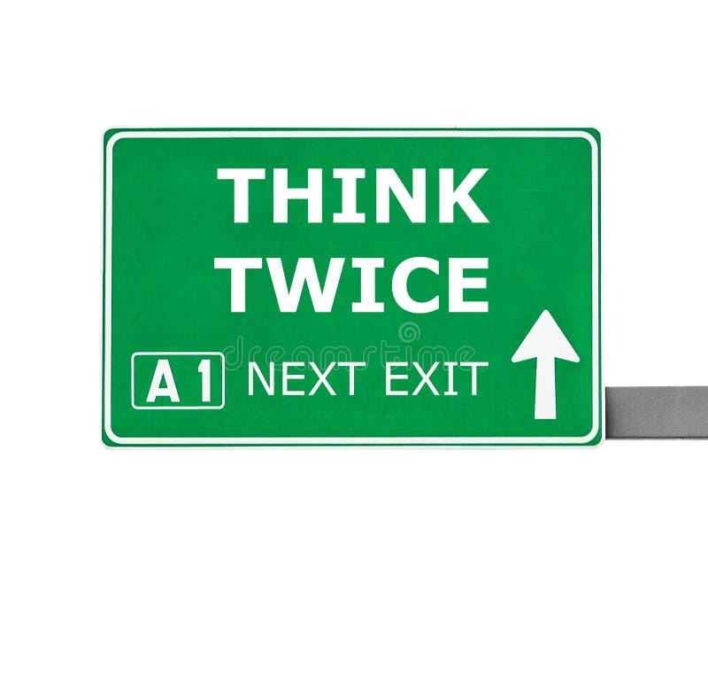 DENK TWEEMAAL verkeersteken op wit worden geïsoleerd dat royalty-vrije stock afbeelding