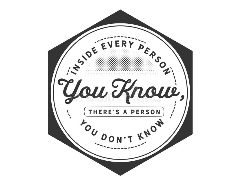 Dentro de cada persona usted sabe, los there's una persona que usted el don't sabe libre illustration