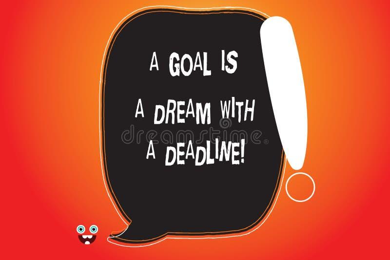 Der Handschriftstext, der ein Ziel schreibt, ist ein Traum mit einer Frist Konzeptbedeutung stellte Zeiten auf Ihre Ziele Motivat lizenzfreie abbildung