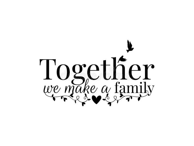 Des d?calques de mur, ensemble nous faisons une famille, une silhouette d'oiseau et une branche avec des coeurs, mots, conception illustration libre de droits