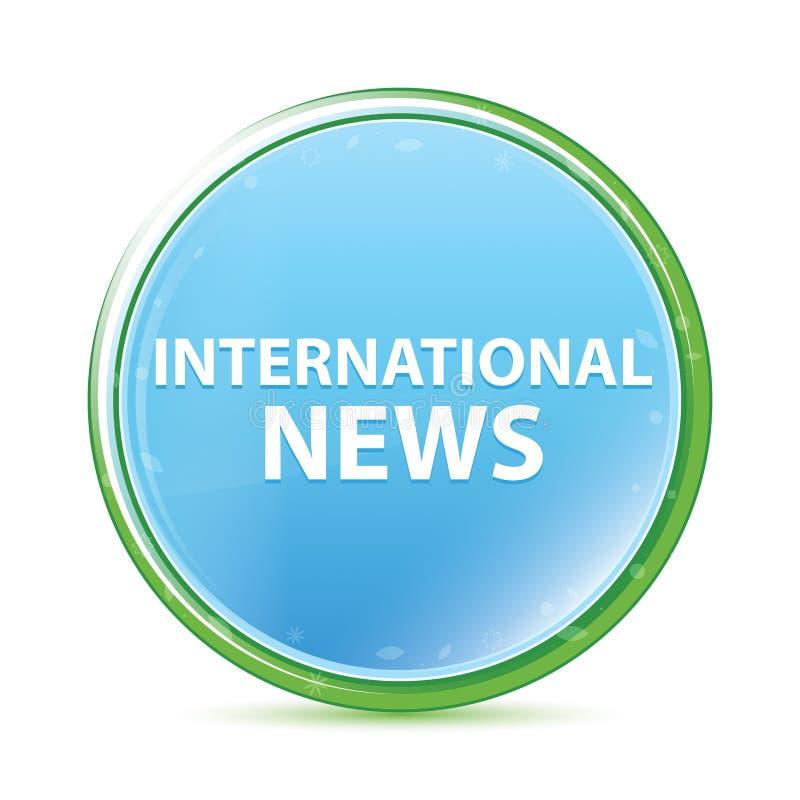 Des natürlichen runder Knopf Aquacyanblaus der internationalen Nachrichten vektor abbildung