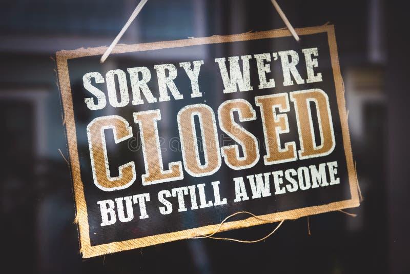 Desculpe, nós'estamos fechados, mas ainda somos fantásticos foto de stock royalty free