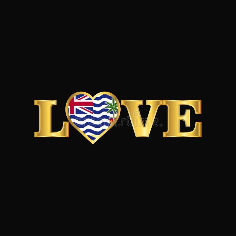 Desig d'or de drapeau de territoire d'Océan Indien britannique de typographie d'amour illustration libre de droits