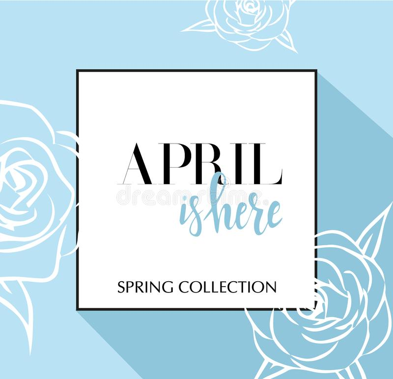 Design banner with lettering April is here logo. Blue Card for spring season with black frame and wthite roses. Promotion offer royalty free illustration