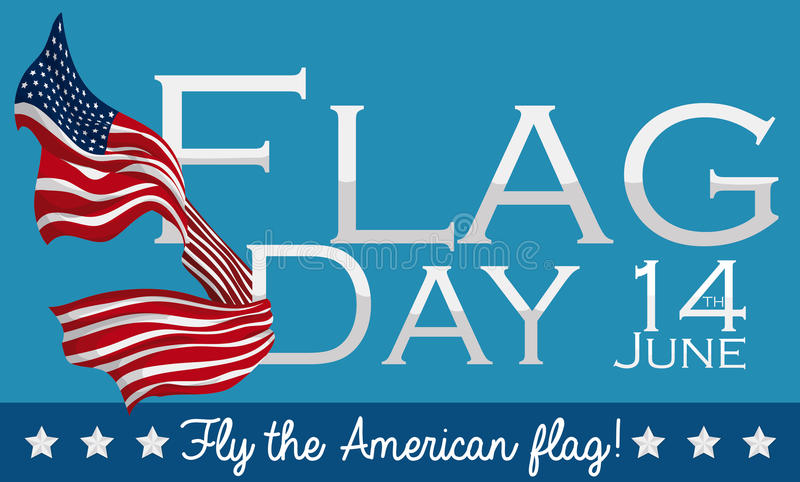 Design to Celebrate American Flag Day in June 14th, Vector Illustration. Wavy U.S.A. flag in poster with giant reminder letters of flag day royalty free illustration