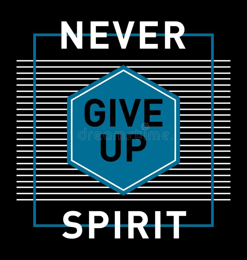Design typography graphic art never give up spirit vector illustration