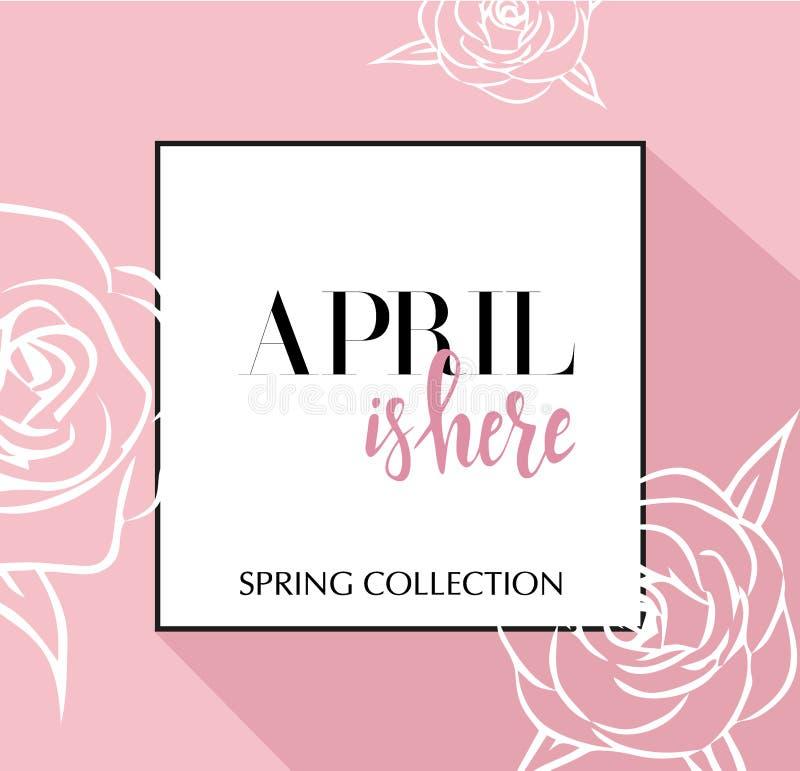 Designbanret med att märka April är här logoen Rosa kort för vårsäsong med svarta ram- och wthiterosor Befordranerbjudande stock illustrationer