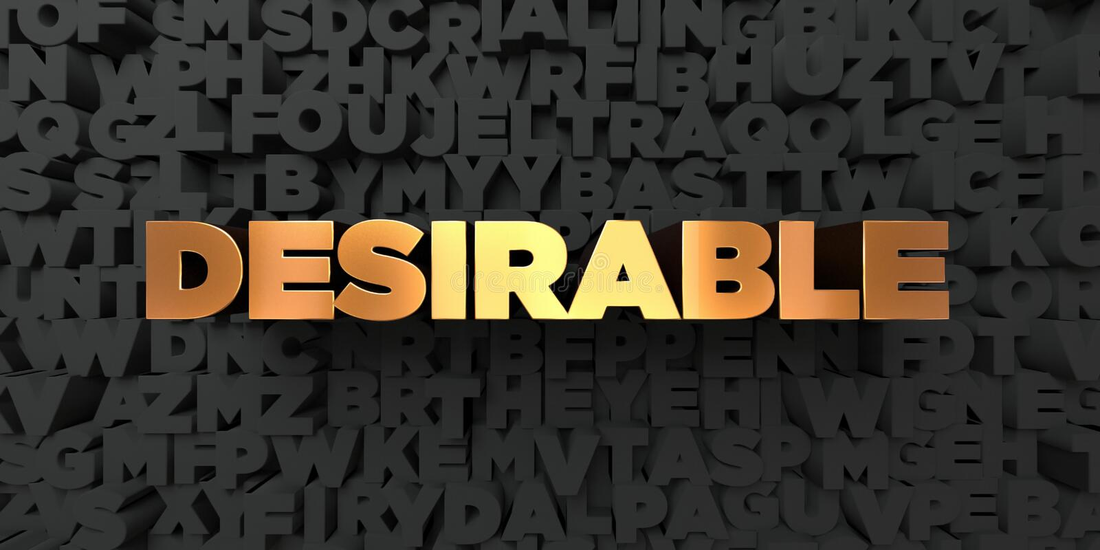 Desirable - Gold text on black background - 3D rendered royalty free stock picture. This image can be used for an online website banner ad or a print postcard vector illustration