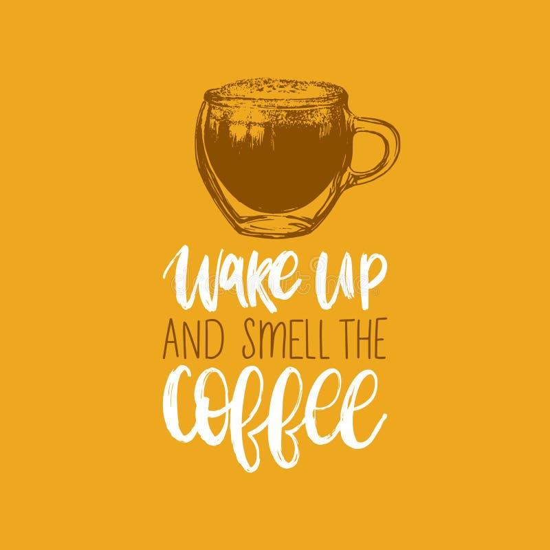 Despierte y huela el café, frase manuscrita del vector Ejemplo de la taza del vidrio exhausto para el cartel del restaurante, eti libre illustration