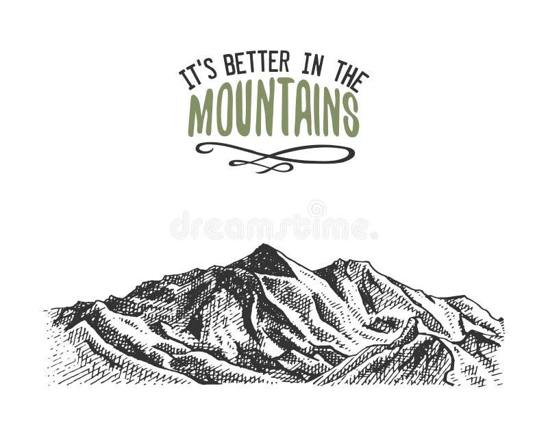 Dess bättre i bergen undertecknar in tappning, den drog gamla handen, skissar, eller inristad stil modernt seende bergmaximum som royaltyfri illustrationer