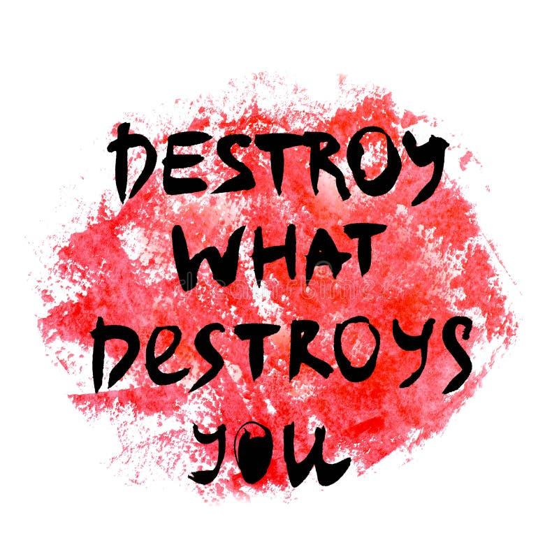 Destruya qu? le destruye Texto manuscrito Caligraf?a moderna stock de ilustración