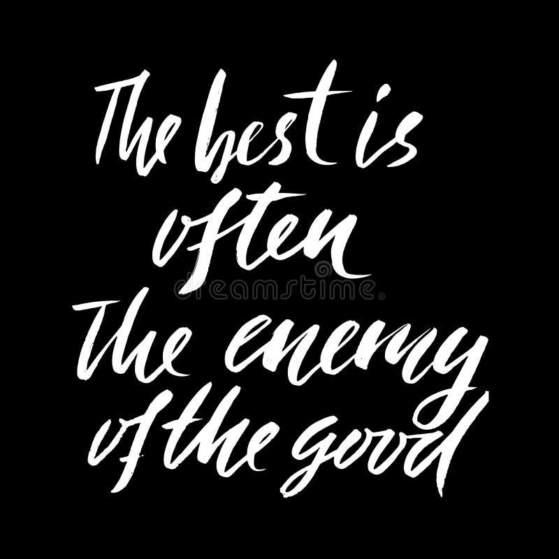 Det bästa är ofta fienden av godan Dragen hand märka ordspråk Vektortypografidesign Handskriven inskrift royaltyfri illustrationer