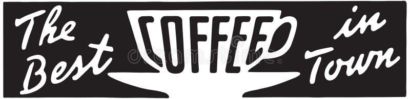 Det bästa kaffet i stad royaltyfri illustrationer