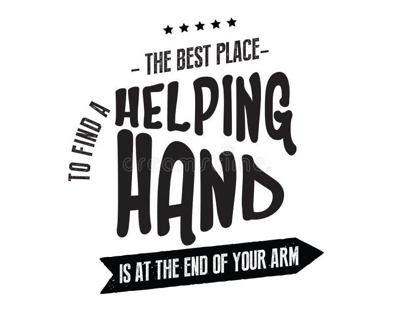 Det bästa stället som finner en hjälpande hand, är på slutet av din egen arm vektor illustrationer