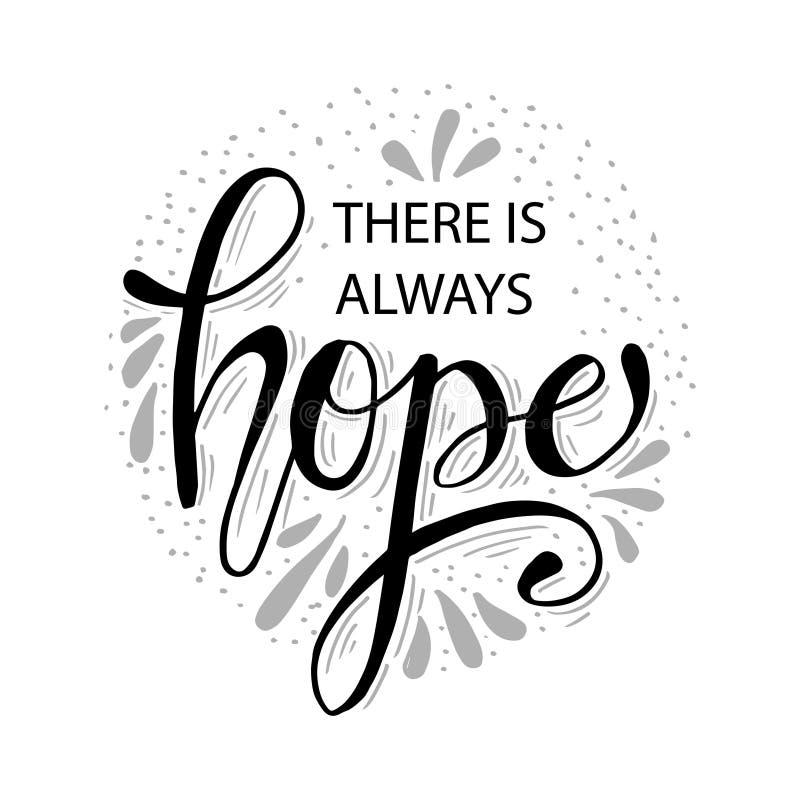 Det finns alltid hopp Hand dragen kalligrafi stock illustrationer