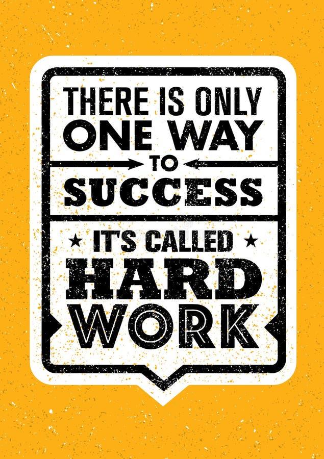 Det finns endast en framgång Det ` s kallade hårt arbete Inspirerande idérikt motivationcitationstecken Vektortypografibaner vektor illustrationer