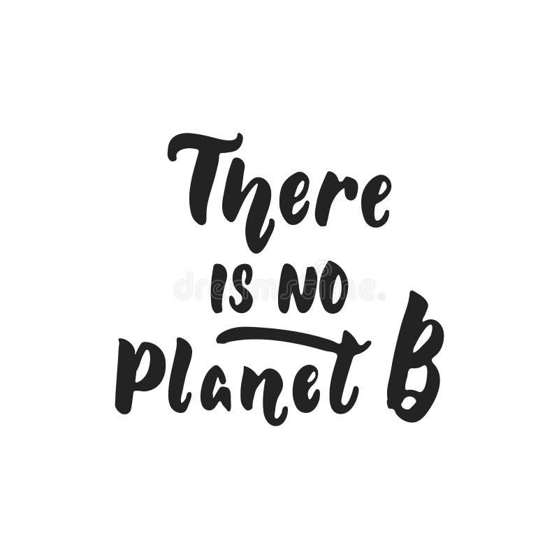 Det finns inte någon planet B - det hand drog bokstäveruttrycket som isoleras på den svarta bakgrunden Rolig illustration för bor royaltyfri illustrationer