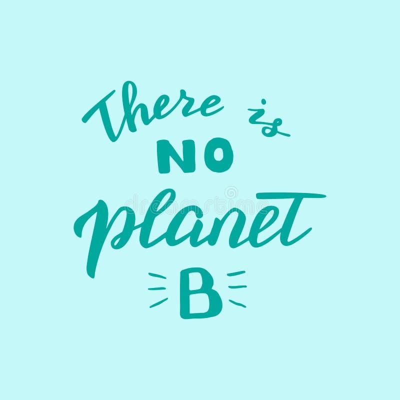 Det finns inte n?got bokst?vercitationstecken f?r planet B Spara planeten och den nollf?rlorade r?relsen Modern milj?- affisch stock illustrationer