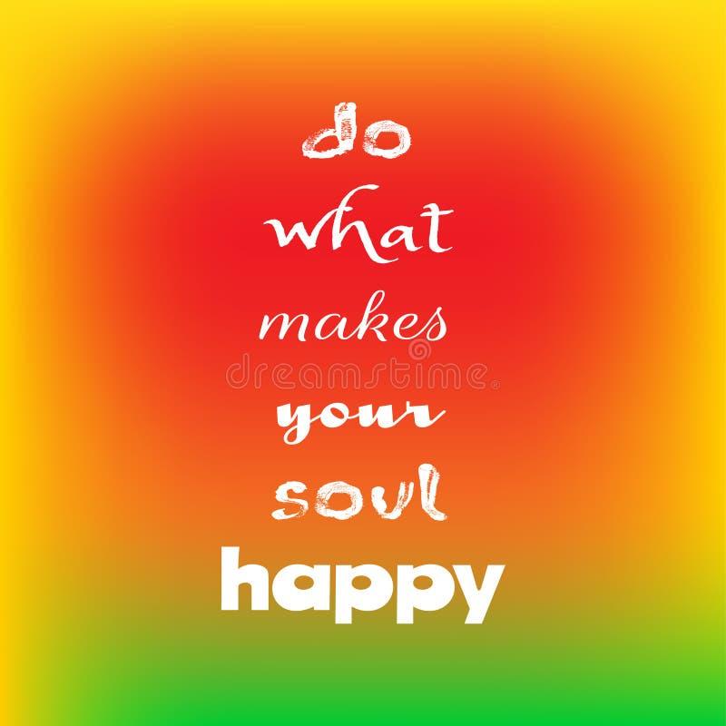 Det inspirerande citationstecknet gör vad gör din anda lycklig på suddig ljus bakgrund Dekorativ designtextur royaltyfri illustrationer