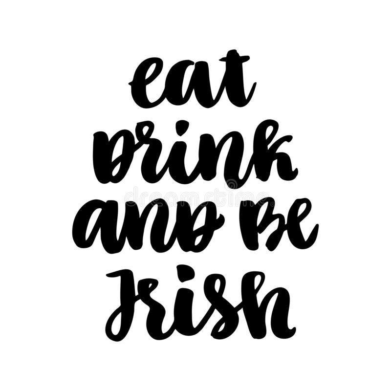 Det roliga citationstecknet: Äta, dricka och att vara irländskt, hand-teckningen av svart färgpulver, för Sts Patrick dag vektor illustrationer
