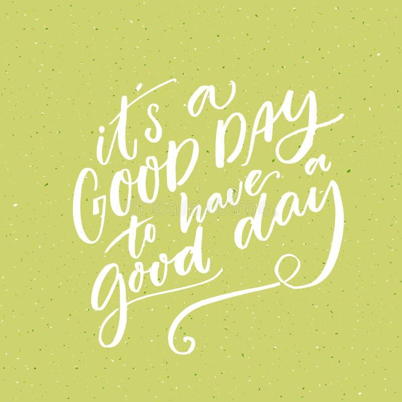 Det s om den bra dagen som har en bra dag Inspirerande morgon som säger för socialt massmedia och motivational affischer Vektorci stock illustrationer