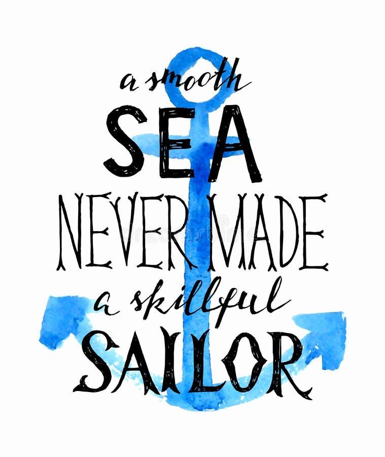 Det släta havet gjorde aldrig en kompetent sjöman - bokstäver royaltyfri illustrationer
