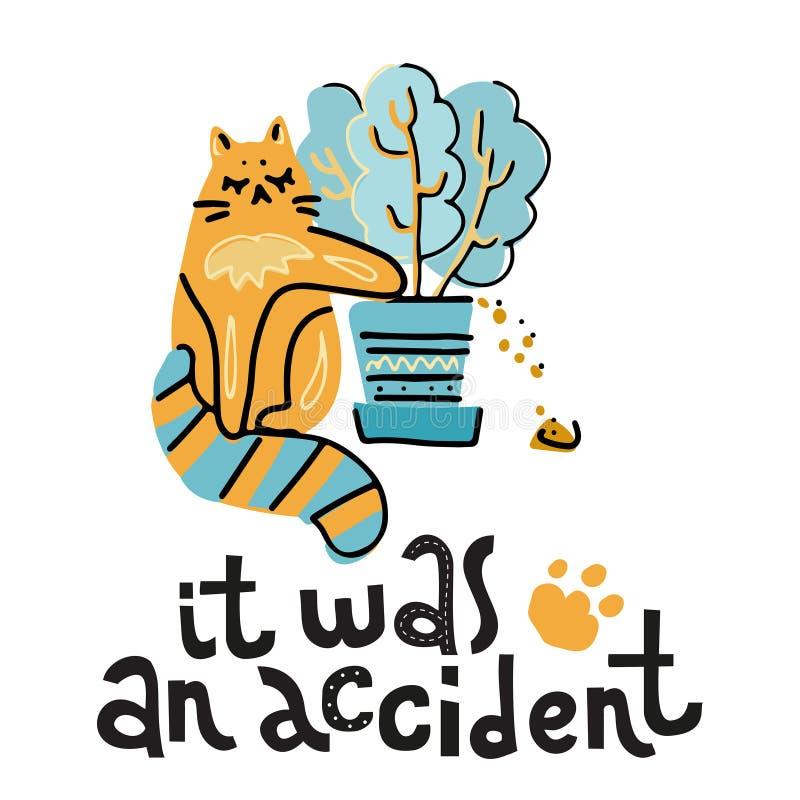 Det var en olycka - den drog handen märka text om husdjuret, positiv citationsteckenaffisch Den gulliga katten spelar med husväxt vektor illustrationer