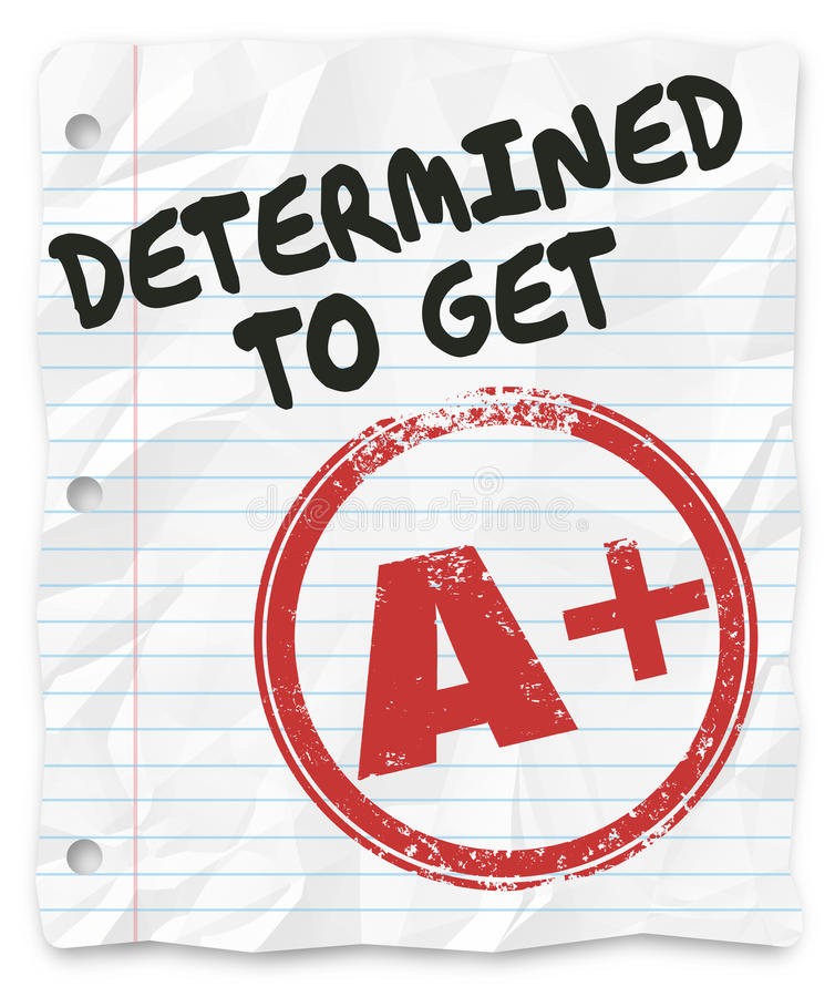 Determined to Get A Plus Grade Score Homework Assignment. Determined to Get an A Plus words on a piece of paper, assignment or homework and goal to get the best royalty free illustration