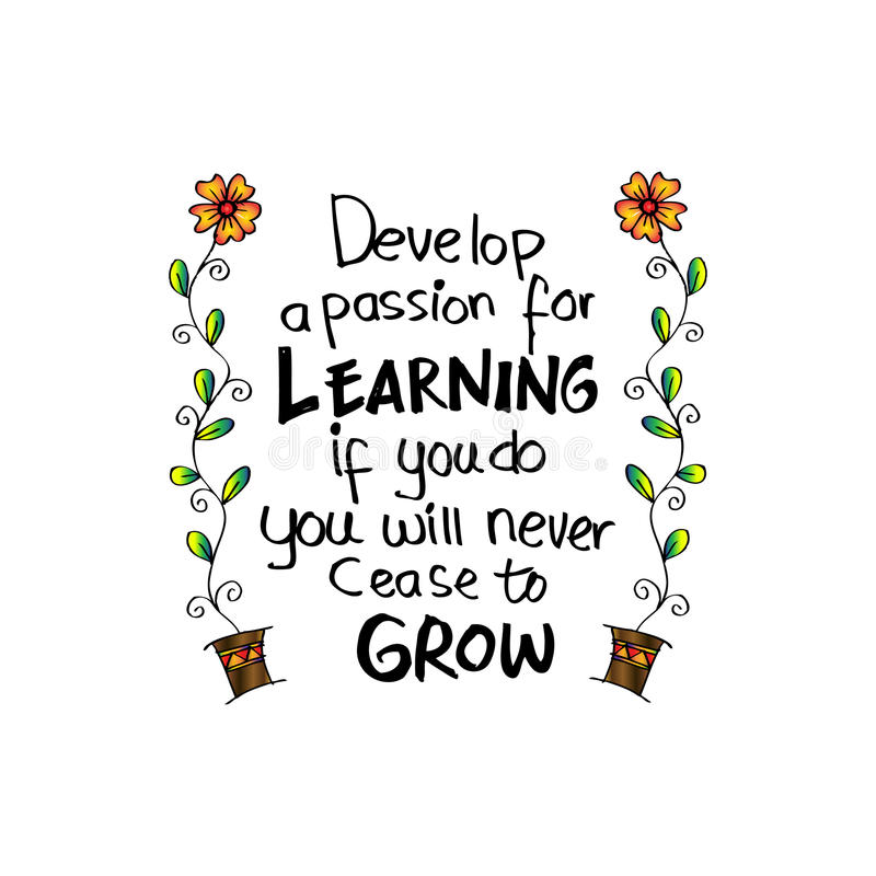 Download Develop A Passion For Learning. If You Do, You Will Never Cease To