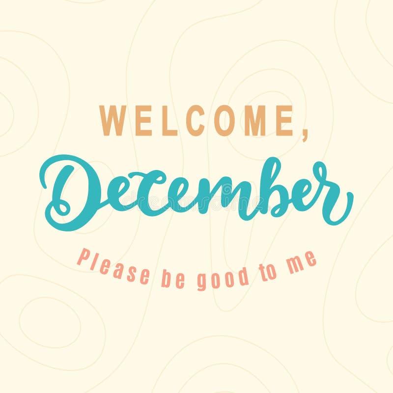 dezembro bem-vindo, seja por favor bom para mim ilustração stock