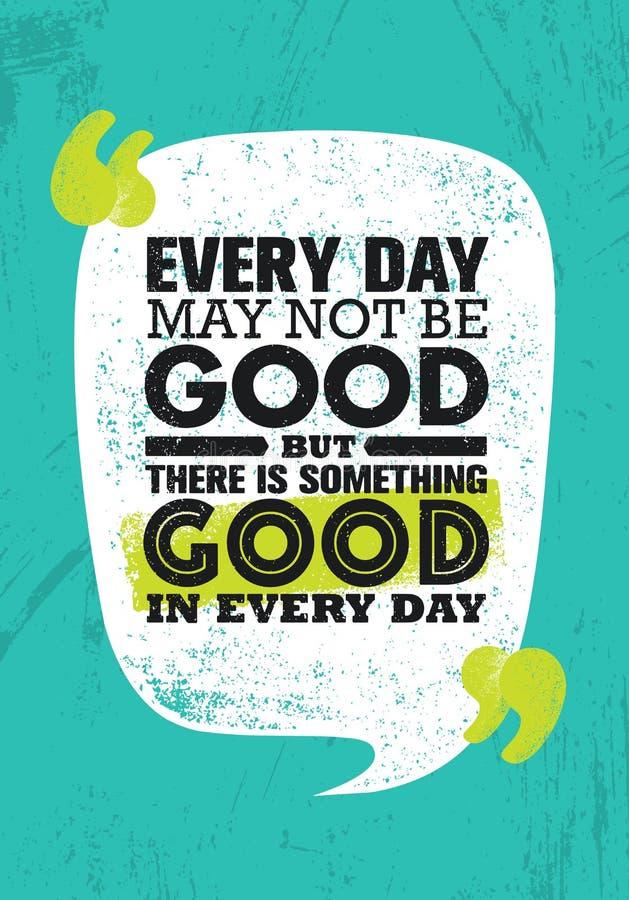 Diário não pode ser bom mas há algo bom em cada dia Molde criativo inspirador do cartaz das citações da motivação ilustração stock