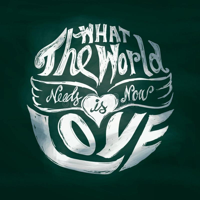Di che cosa il mondo ora ha bisogno è arte dell'iscrizione di amore nel cerchio illustrazione vettoriale