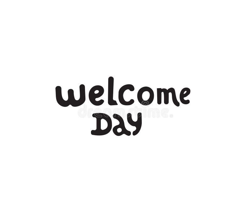 Dia bem-vindo que rotula citações Ilustração tirada da tipografia do vetor da mão preta cartaz, bandeira, cumprimentando o molde  ilustração do vetor