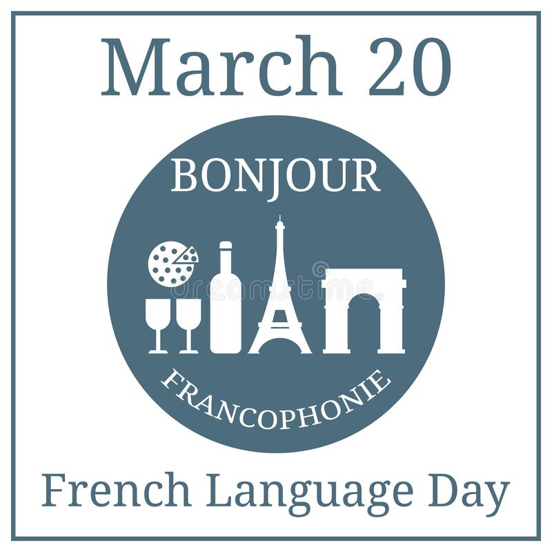 Dia da língua francesa 20 de março Calendário do feriado de março Grupo francês dos ícones Vinho, torre Eiffel, arco triunfal, qu ilustração stock