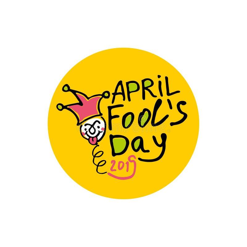 Dia de tolos de abril 2019 Marcador dos gráficos do estilo dos desenhos animados tirado Logotipo em uma etiqueta amarela redonda  ilustração royalty free